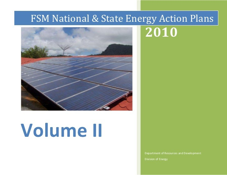 FSM National & State Energy Action Plans                          2010Volume II                         Department of Reso...