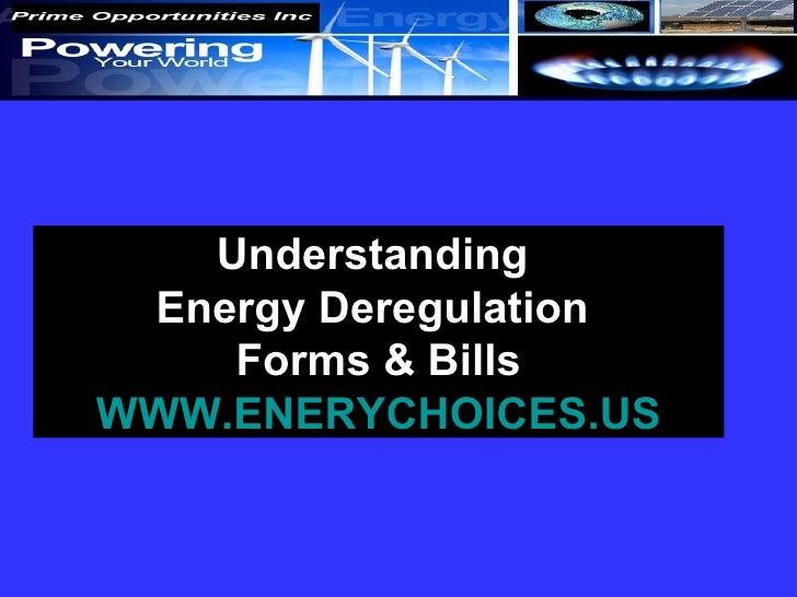 Understanding  Energy Deregulation  Forms & Bills EnergyChoices.US