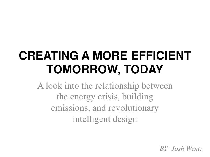 CREATING A MORE EFFICIENT TOMORROW, TODAY<br />A look into the relationship between the energy crisis, building emissions,...