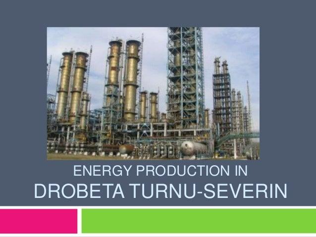 ENERGY PRODUCTION IN DROBETA TURNU-SEVERIN