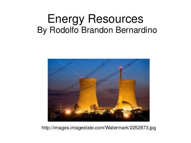 Energy Resources By Rodolfo Brandon Bernardino http://images.imagestate.com/Watermark/2252873.jpg
