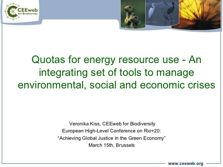 Quotas for energy resource use - An     integrating set of tools to manageenvironmental, social and economic crises       ...