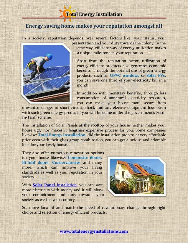Total Energy Installation www.totalenergyinstallations.com Energy saving home makes your reputation amongst all In a socie...
