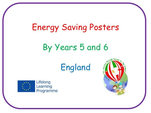 Energy Saving Posters By Years 5 and 6 England