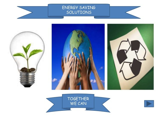 ENERGY SAVING SOLUTIONS  TOGETHER WE CAN