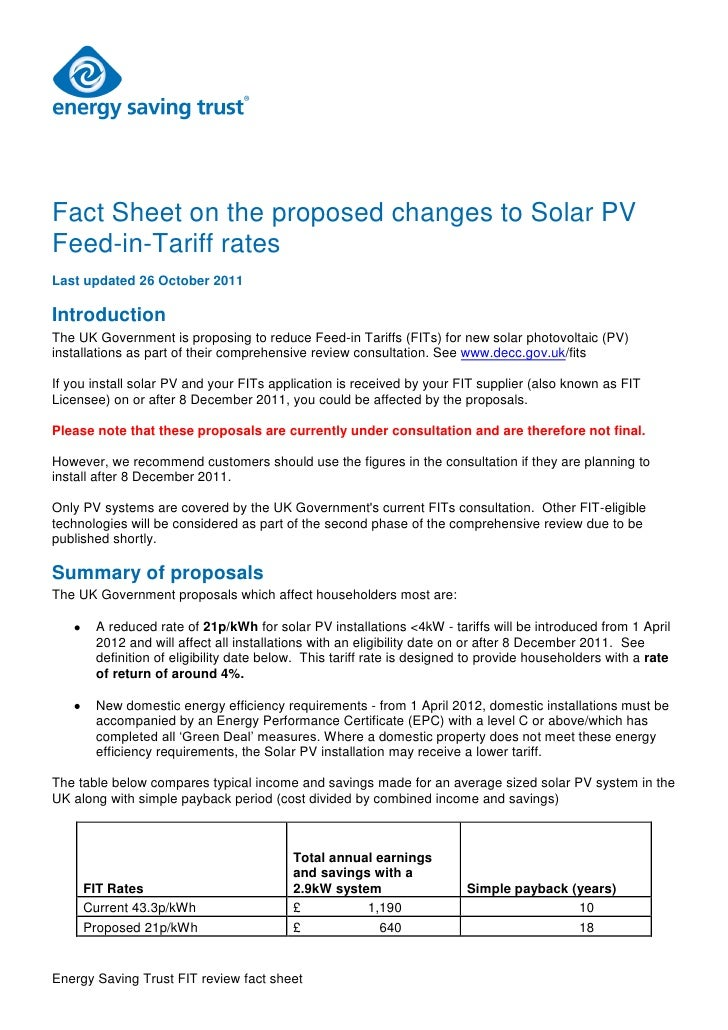 Fact Sheet on the proposed changes to Solar PVFeed-in-Tariff ratesLast updated 26 October 2011IntroductionThe UK Governmen...