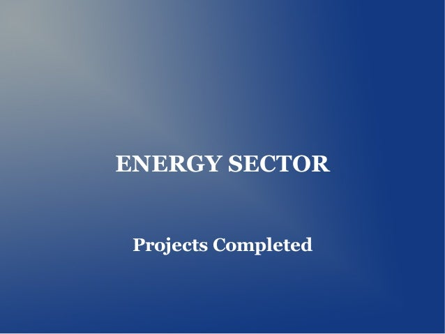 ENERGY SECTOR Projects Completed