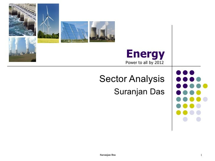 Energy Sector Analysis Suranjan Das Power to all by 2012