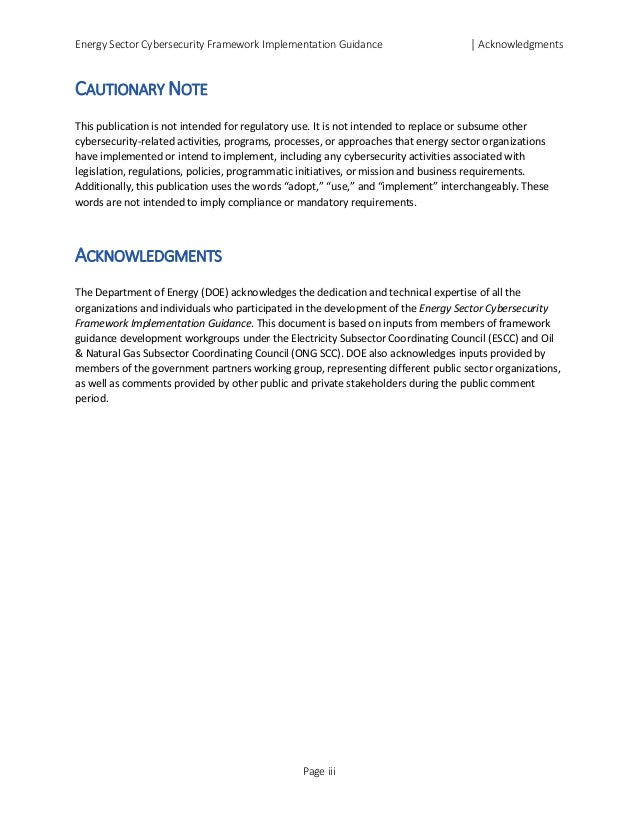 Energy Sector Cybersecurity Framework Implementation Guidance │ Acknowledgments CAUTIONARY NOTE This publication is not in...
