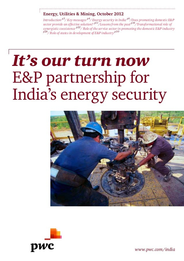 Energy, Utilities & Mining, October 2012    Introduction p3/ Key messages p4/ Energy security in India p6/Does promoting d...