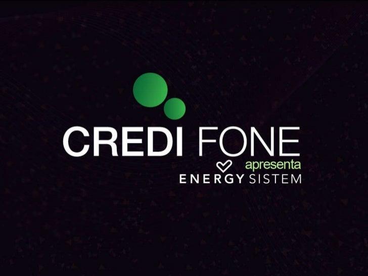 Credi Fone apresenta  energy sistem