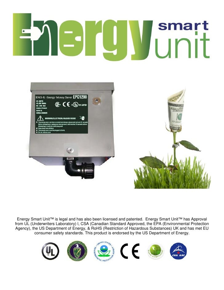 Energy Smart Unit™ is legal and has also been licensed and patented. Energy Smart Unit™ has Approval from UL (Underwriters...