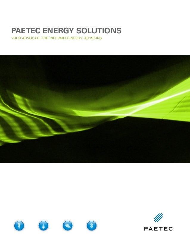 YOUR ADVOCATE FOR INFORMED ENERGY DECISIONS PAETEC ENERGY SOLUTIONS ELECTRICITY SOLUTIONS ELECTRICITY SOLUTIONS NATURAL GA...