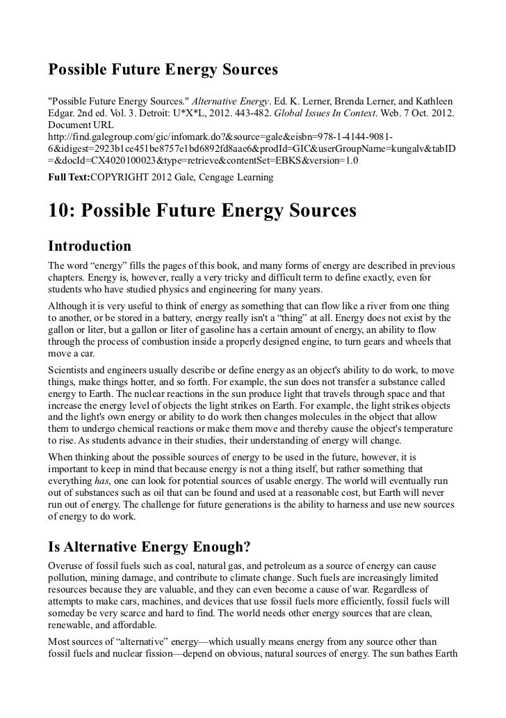 "Possible Future Energy Sources""Possible Future Energy Sources."" Alternative Energy. Ed. K. Lerner, Brenda Lerner, and Kath..."