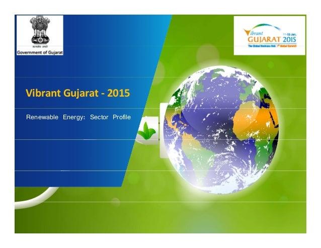 Vibrant Gujarat ‐ 2015  Renewable Energy: Sector Profile