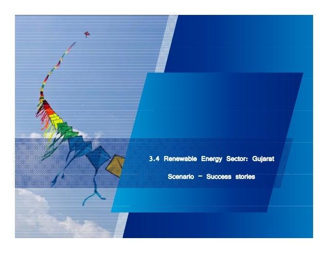 3.4 Renewable Energy Sector: Gujarat  Scenario – Success stories