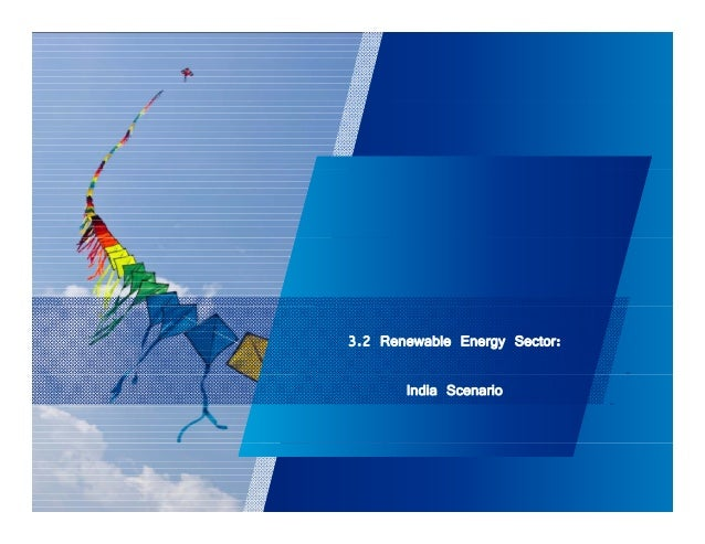 3.2 Renewable Energy Sector:  India Scenario