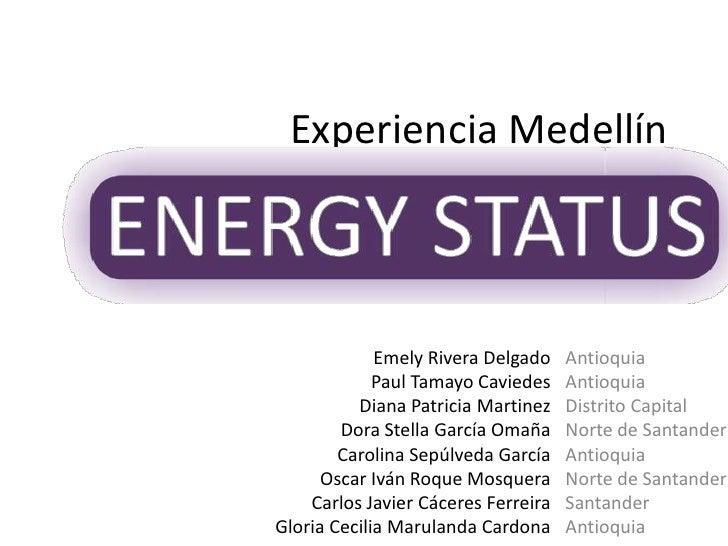 Experiencia Medellín<br />Emely Rivera Delgado<br />Paul Tamayo Caviedes<br />Diana Patricia Martinez<br />Dora Stella Gar...