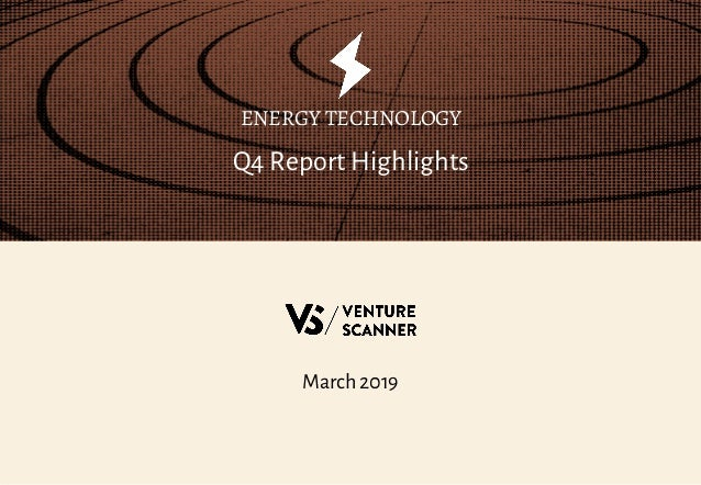 March 2019 Q4 Report Highlights ENERGY TECHNOLOGY