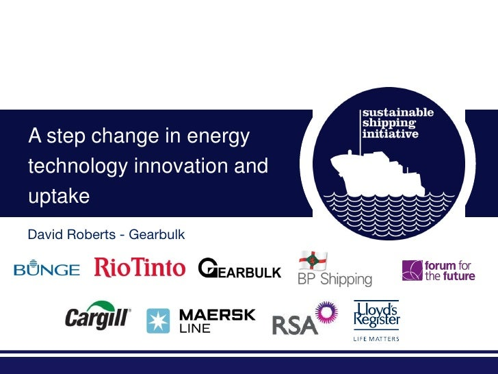 A step change in energytechnology innovation anduptakeDavid Roberts - Gearbulk