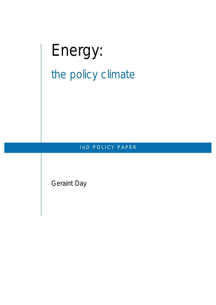 Energy:the policy climate        IoD POLICY PAPERGeraint Day