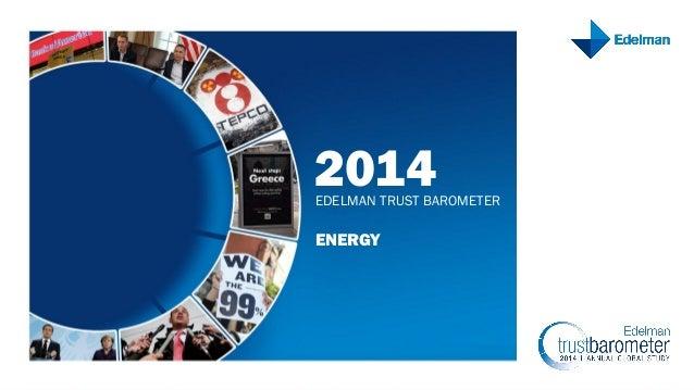 2014EDELMAN TRUST BAROMETER ENERGY
