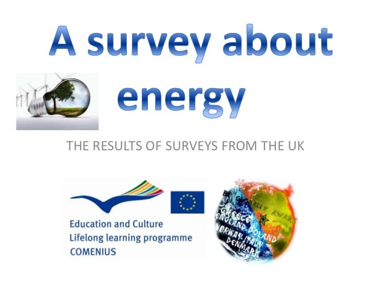 A survey about energy <br />THE RESULTS OF SURVEYS FROM THE UK<br />