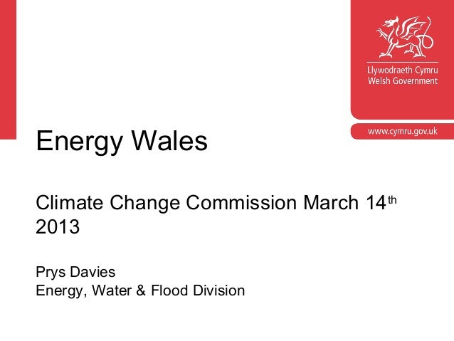 masterEnergy Wales presentations With guidelines for corporateClimate Change Commission March 14th2013Prys DaviesEnergy, W...