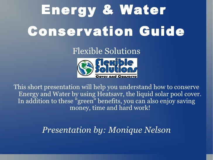 Energy & Water  Conservation Guide Flexible Solutions This short presentation will help you understand how to conserve Ene...