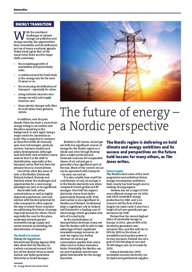 14 Energy World   December 2018 Renewables W ith the combined challenges of climate change, air pollution and energy secur...