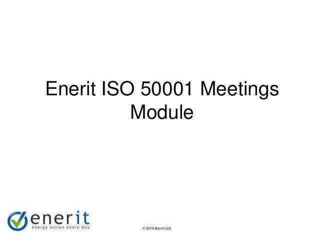 © 2007 Enerit Ltd. © 2014 Enerit Ltd. Enerit ISO 50001 Meetings Module