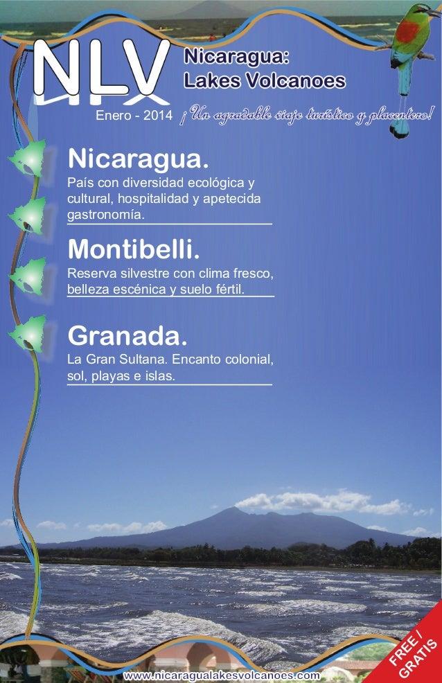 Enero - 201 4  Nicaragua.  País con diversidad ecológica y cultural, hospitalidad y apetecida gastronomía.  Montibelli.  R...