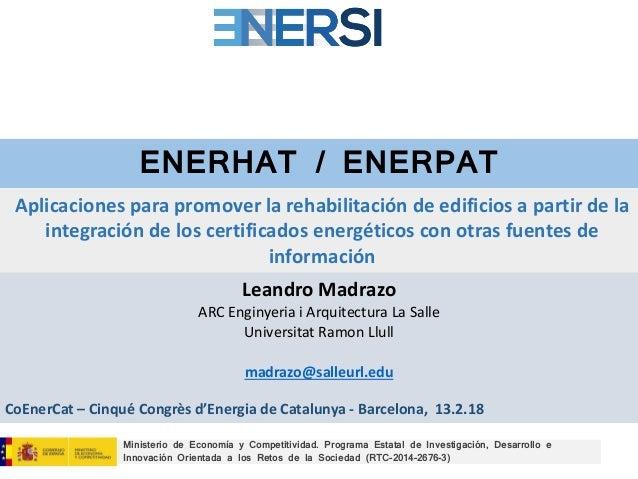 ENERHAT / ENERPAT Leandro Madrazo ARC Enginyeria i Arquitectura La Salle Universitat Ramon Llull madrazo@salleurl.edu Mini...
