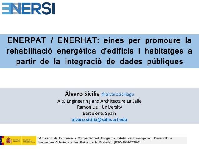 ENERPAT / ENERHAT: eines per promoure la rehabilitació energètica d'edificis i habitatges a partir de la integració de dad...