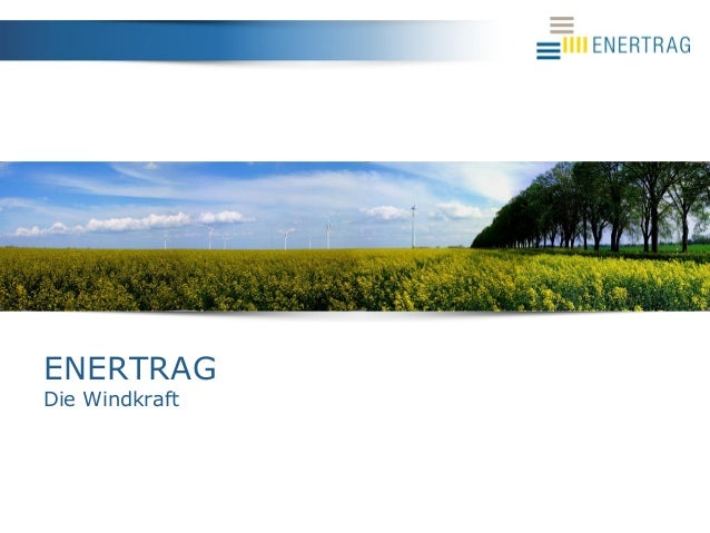 ENERTRAG Die Windkraft