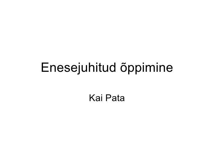 Enesejuhitud õppimine Kai Pata
