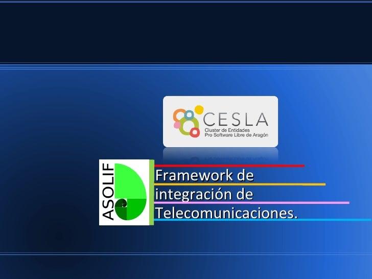 Framework de integración de Telecomunicaciones.