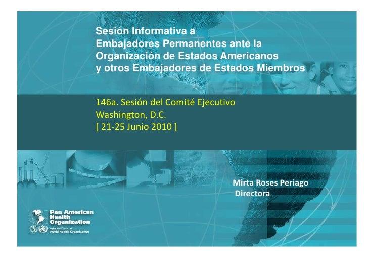 Sesión Informativa a<br />Embajadores Permanentes ante la<br />Organización de Estados Americanos<br />y otros Embajadores...