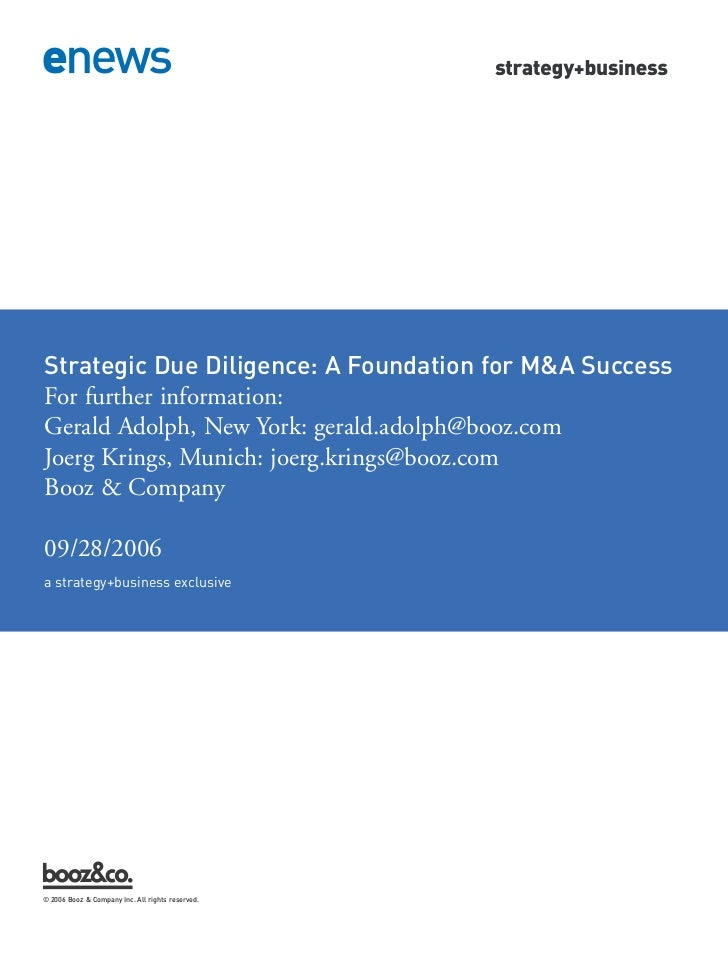 Strategic Due Diligence: A Foundation for M&A Successa strategy+business exclusiveFor further information:Gerald Adolph, N...