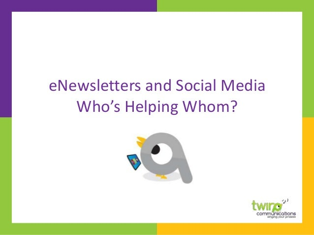 eNewsletters and Social Media Who's Helping Whom? AA