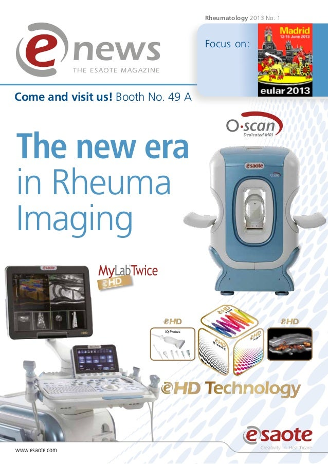 Rheumatology 2013 No. 1 THE ESAOTE MAGAZINE www.esaote.com Focus on: Come and visit us! Booth No. 49 A The new era in Rheu...