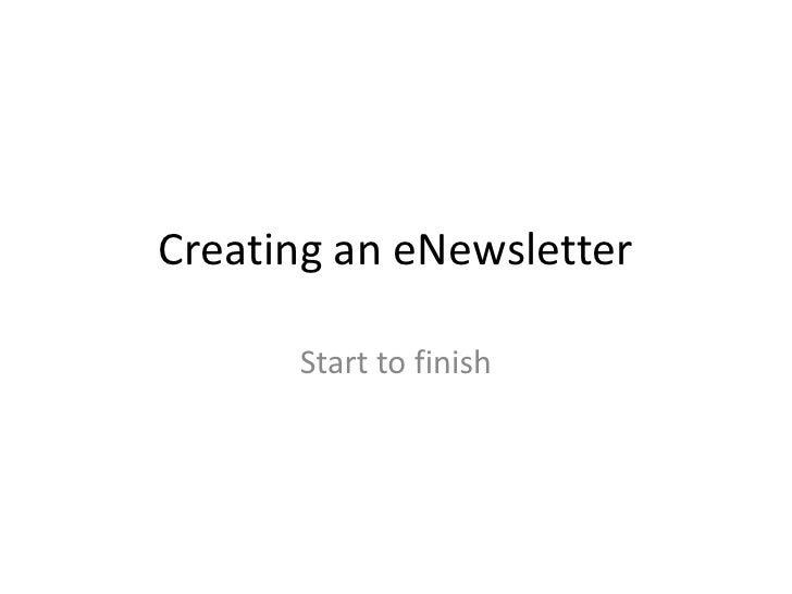 Creating an eNewsletter<br />Start to finish<br />