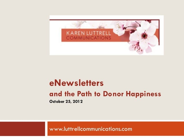 eNewslettersand the Path to Donor HappinessOctober 25, 2012www.luttrellcommunications.com