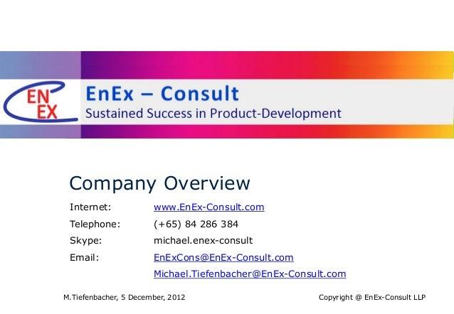Company Overview Internet:             www.EnEx-Consult.com Telephone:            (+65) 84 286 384 Skype:                m...
