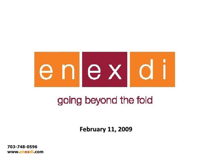 February 11, 2009 703-748-0596 www. en ex di .com