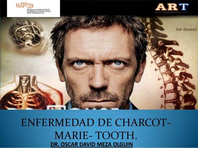 ENFERMEDAD DE CHARCOT- MARIE- TOOTH.