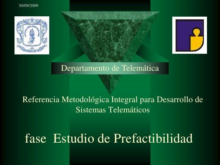 30/09/2009<br />Departamento de Telemática<br />Referencia Metodológica Integral para Desarrollo de Sistemas Telemáticos<b...