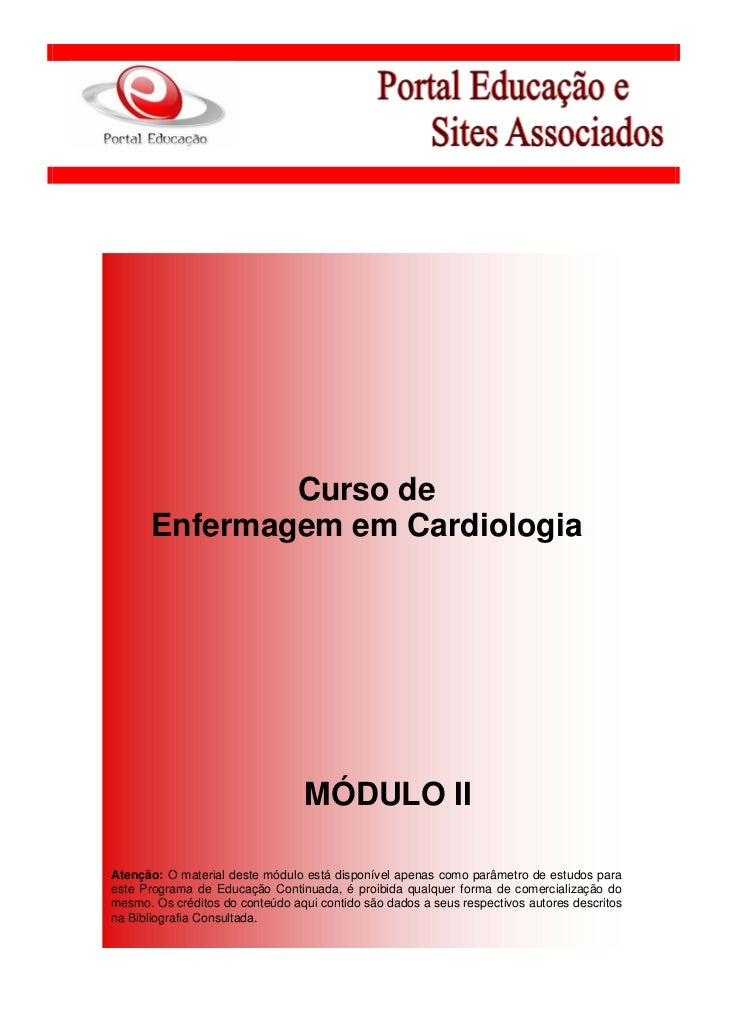 Curso de       Enfermagem em Cardiologia                                  MÓDULO IIAtenção: O material deste módulo está d...