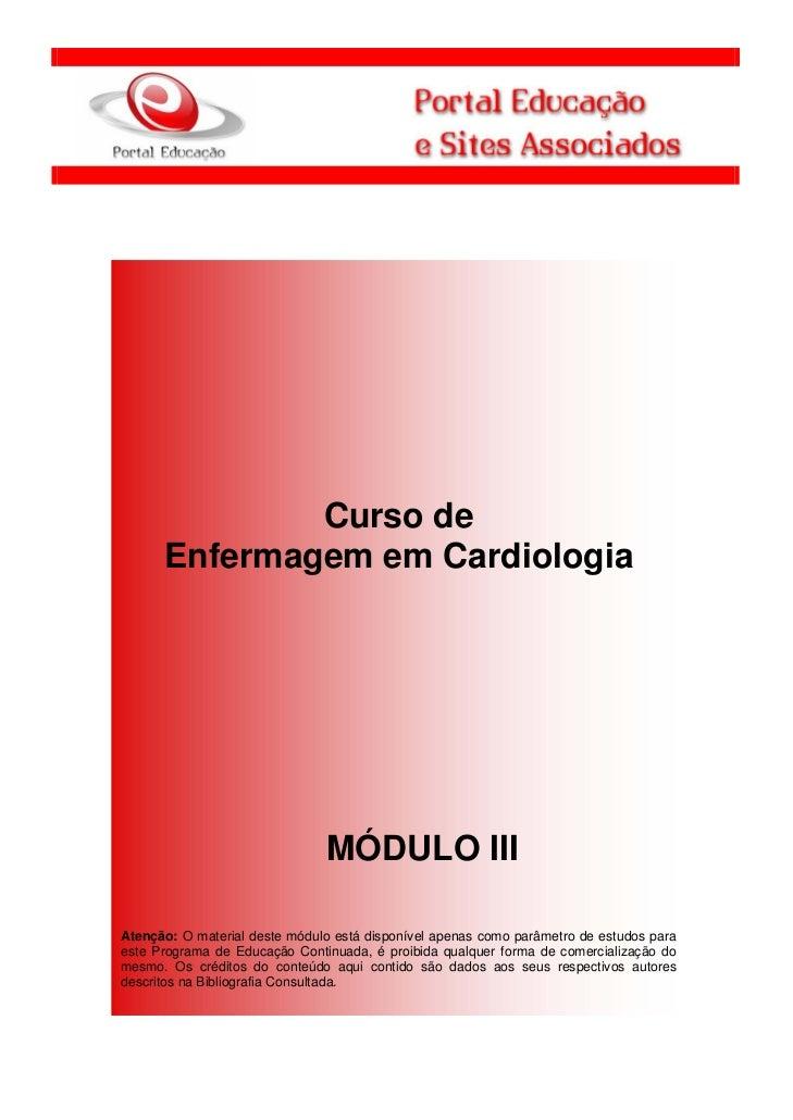 Curso de      Enfermagem em Cardiologia                               MÓDULO IIIAtenção: O material deste módulo está disp...