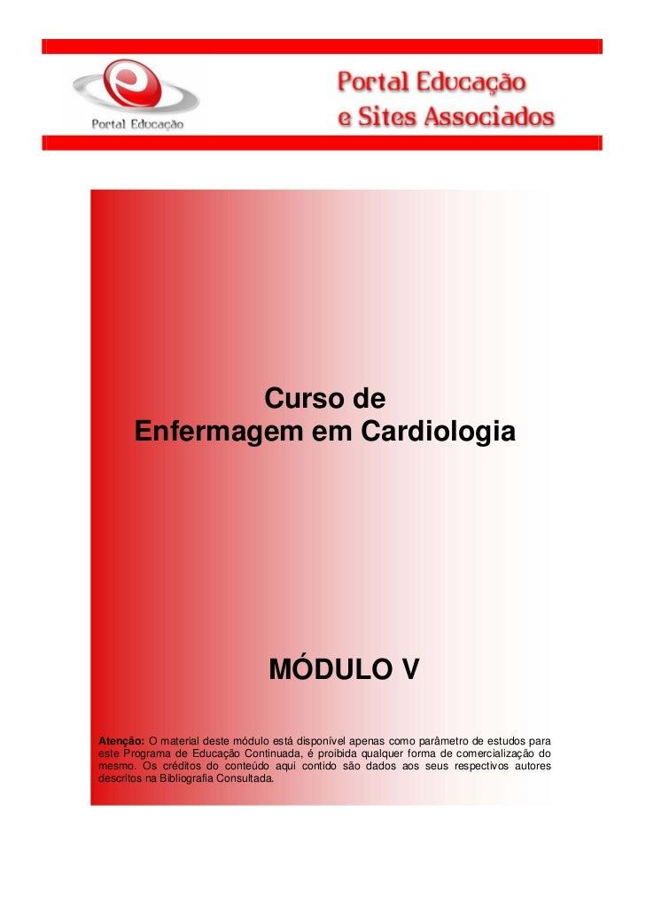 Curso de      Enfermagem em Cardiologia                                MÓDULO VAtenção: O material deste módulo está dispo...